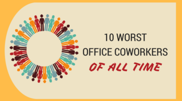 10 Worst Office Coworkers of All Time