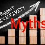 10 Biggest Productivity Myths