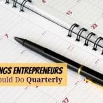 4 Things Entrepreneurs Should Do Quarterly