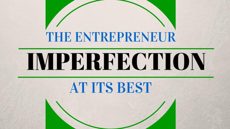 Entrepreneur imperfection