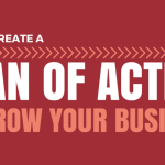 How to Create a Plan of Action to Grow Your Business