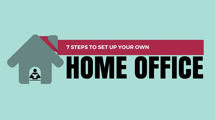 7 Tips To Set Up Your Own Home Office