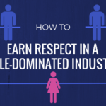 How to Earn Respect in a Male-Dominated Industry