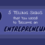 5 Telling Signs that You Need to Become an Entrepreneur