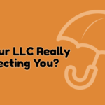 Is Your LLC Really Protecting You?