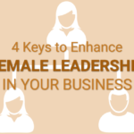 4 Keys to Enhance Female Leadership in Your Business