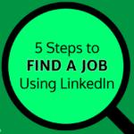 5 Steps to Find a Job Using LinkedIn