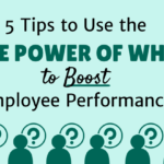 5 Tips to Use the Power of 'Why' to Boost Employee Performance