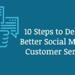 10 Steps to Deliver Better Social Media Customer Service