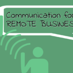 Communication for Remote Businesses