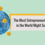 The Most Entrepreneurial Countries in the World Might Surprise You – Infographic