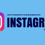 How to Promote Your Business with Instagram – Infographic