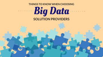 Things to Know When Choosing Big Data Solution Providers