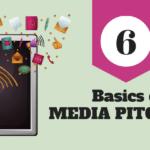 6 Basics of Media Pitching