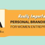 Really Important Personal Branding Tips For Women Entrepreneurs