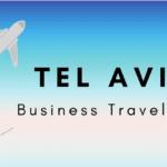 Tel Aviv Business Travel Tips