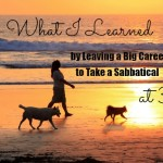 What I Learned by Leaving a Big Career to Take a Sabbatical at 30