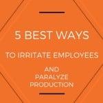 irritate employees