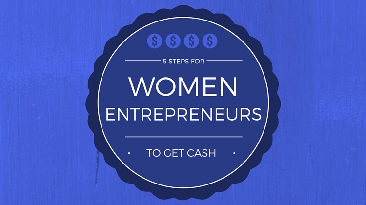 women entrepreneurs get cash