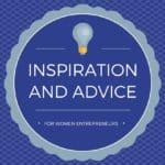 Inspiration and Advice for Women Entrepreneurs
