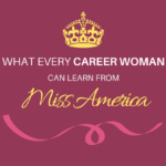 What Every Career Woman Can Learn From Miss America