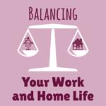 balancing-work-and-home-life
