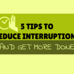 reduce interruptions