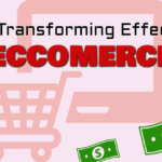 The Transforming Effect of Ecommerce