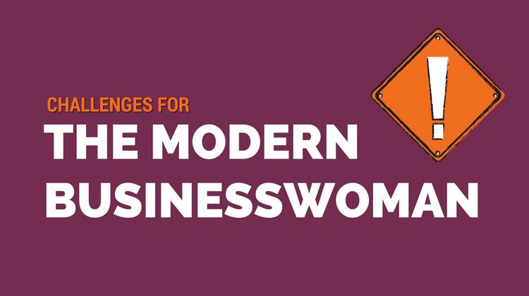 challenges modern businesswoman