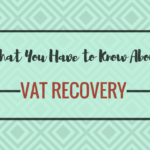 What You Have to Know about VAT Recovery